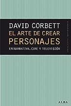 El arte de crear personajes: En narrativa, cine y televisión (Spanish Edition)