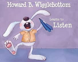 Howard B. Wigglebottom Learns to Listen