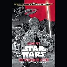 Star Wars: The Weapon of the Jedi: A Luke Skywalker Adventure