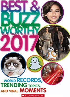 Best & Buzzworthy 2017: World Records, Trending Topics, and Viral Moments (Scholastic Book of World Records)