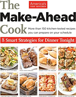 The Make-Ahead Cook: 8 Smart Strategies for Dinner Tonight