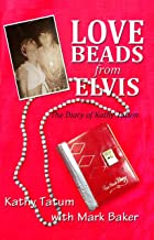 Love Beads from Elvis: The Diary of Kathy Tatum