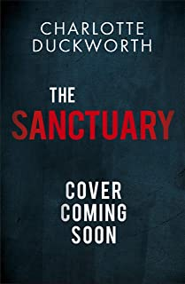 The Sanctuary: the jawdropping and twisty new thriller from the author of The Perfect Father