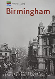 Historic England: Birmingham: Unique Images from the Archives of Historic England