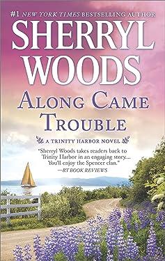 Along Came Trouble: A Romance Novel (A Trinity Harbor Novel Book 3)