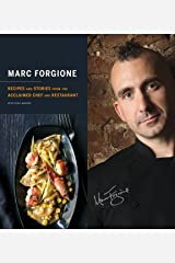 Marc Forgione: Recipes and Stories from the Acclaimed Chef and Restaurant Kindle Edition