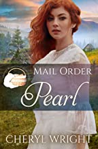 Mail Order Pearl (Widows, Brides, and Secret Babies Book 12)