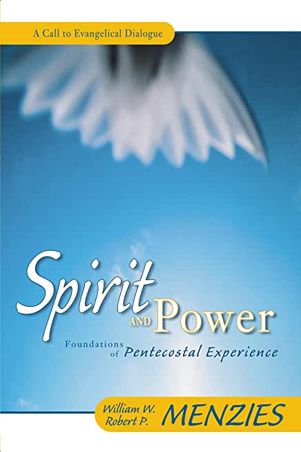 Spirit and Power: Foundations of Pentecostal Experience (English Edition)