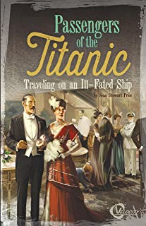 Passengers of the Titanic (Titanic Perspectives)