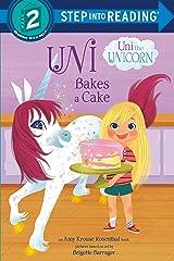 Uni Bakes a Cake (Uni the Unicorn) (Step into Reading) Kindle Edition