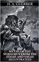 Myths of the Norsemen From the Eddas and Sagas (Illustrated)