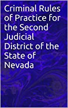 Criminal Rules of Practice for the Second Judicial District of the State of Nevada (NevadaRules of Court)