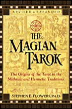 The Magian Tarok: The Origins of the Tarot in the Mithraic and Hermetic Traditions