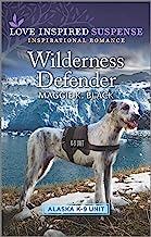 Wilderness Defender (Alaska K-9 Unit Book 2)
