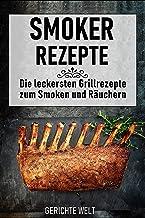 Smoker Rezepte: Die leckersten Grillrezepte zum Smoken und R