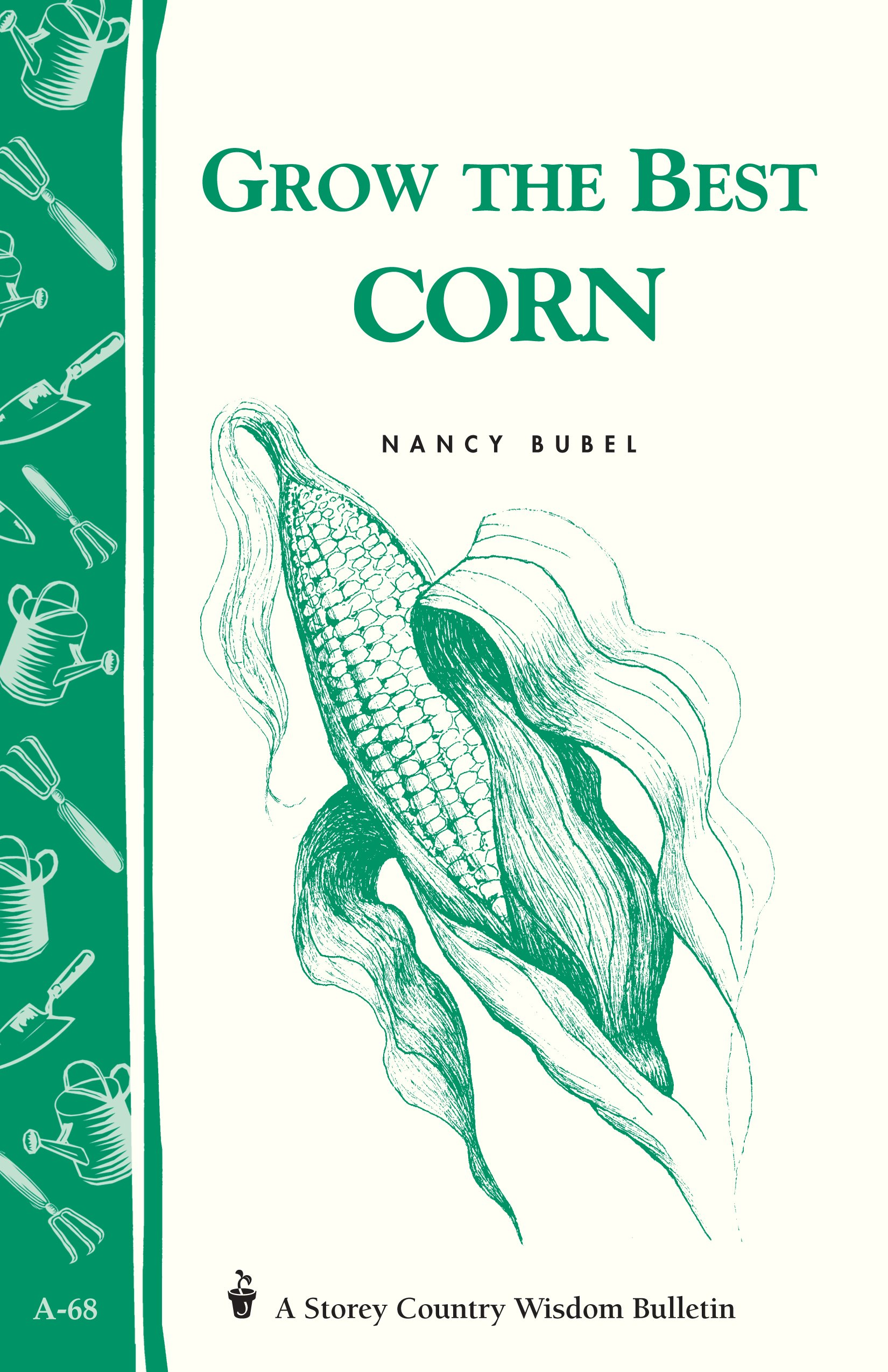 Image OfGrow The Best Corn: Storey's Country Wisdom Bulletin A-68 (Country Wisdom Bulletins Volume A-68) (English Edition)