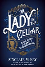 The Lady in the Cellar: Murder, Scandal and Insanity in Victorian Bloomsbury