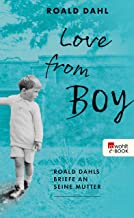 Love from Boy: Roald Dahls Briefe an seine Mutter (German Edition)