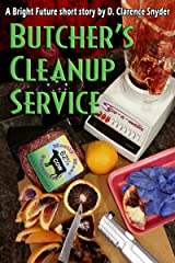 Butcher's Cleanup Service (The Bright Future) Kindle Edition