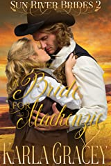 Mail Order Bride - A Bride for Mackenzie: Sweet Clean Inspirational Historical Western Mail Order Bride Mystery Romance (Sun River Brides Book 2) Kindle Edition