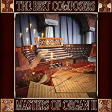 Johann Sebastian Bach: The Best Composers. Masters of Organ