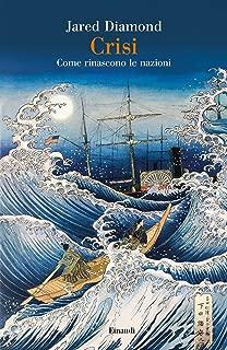 Crisi: Come rinascono le nazioni (Saggi) (Italian Edition)