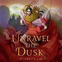 Unravel the Dusk: The Blood of Stars, Book 2