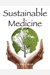 Sustainable Medicine: whistle-blowing on 21st century medical practice (English Edition) Formato Kindle