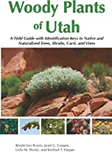 Woody Plants of Utah: A Field Guide with Identification Keys to Native and Naturalized Trees, Shrubs, Cacti, and Vines (English Edition)