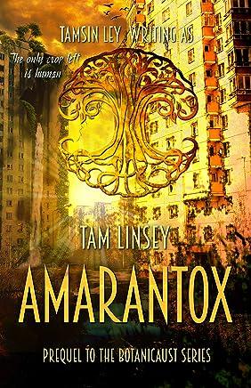 Amarantox (Botanicaust Book 3)