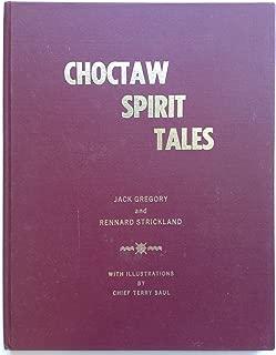 Choctaw Spirit Tales  Tribal Folklore, Legend And Myth