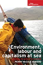 Environment, labour and capitalism at sea: Working the ground' in Scotland (New Ethnographies)