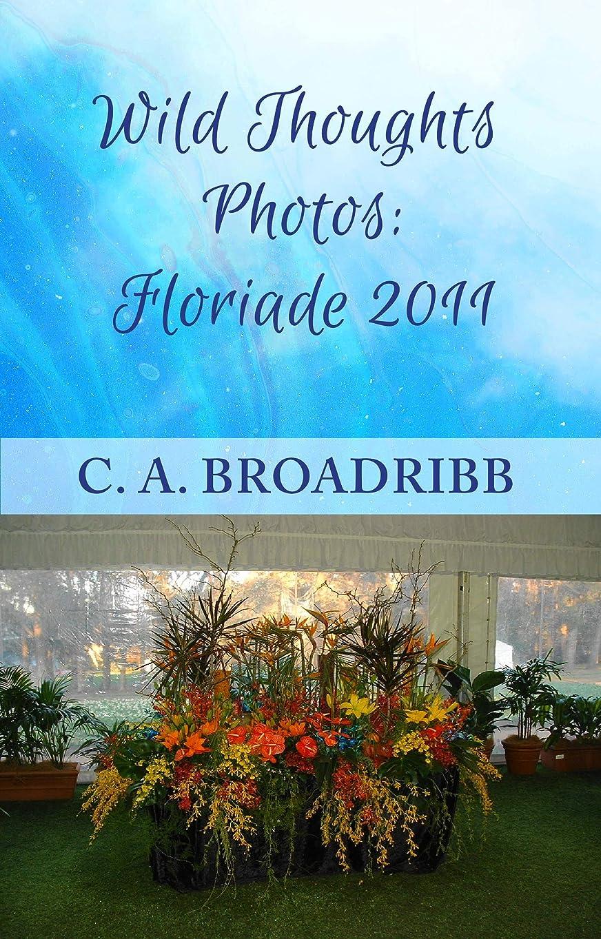 磨かれた誘惑必要とするWild Thoughts Photos:  Floriade 2011 (English Edition)