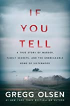 Cover image of If You Tell by Gregg Olsen