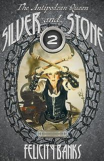 Silver and Stone (Antipodean Queen Book 2)