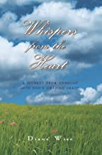 Whispers from the Heart: A Journey from Unbelief into God'S Amazing Grace
