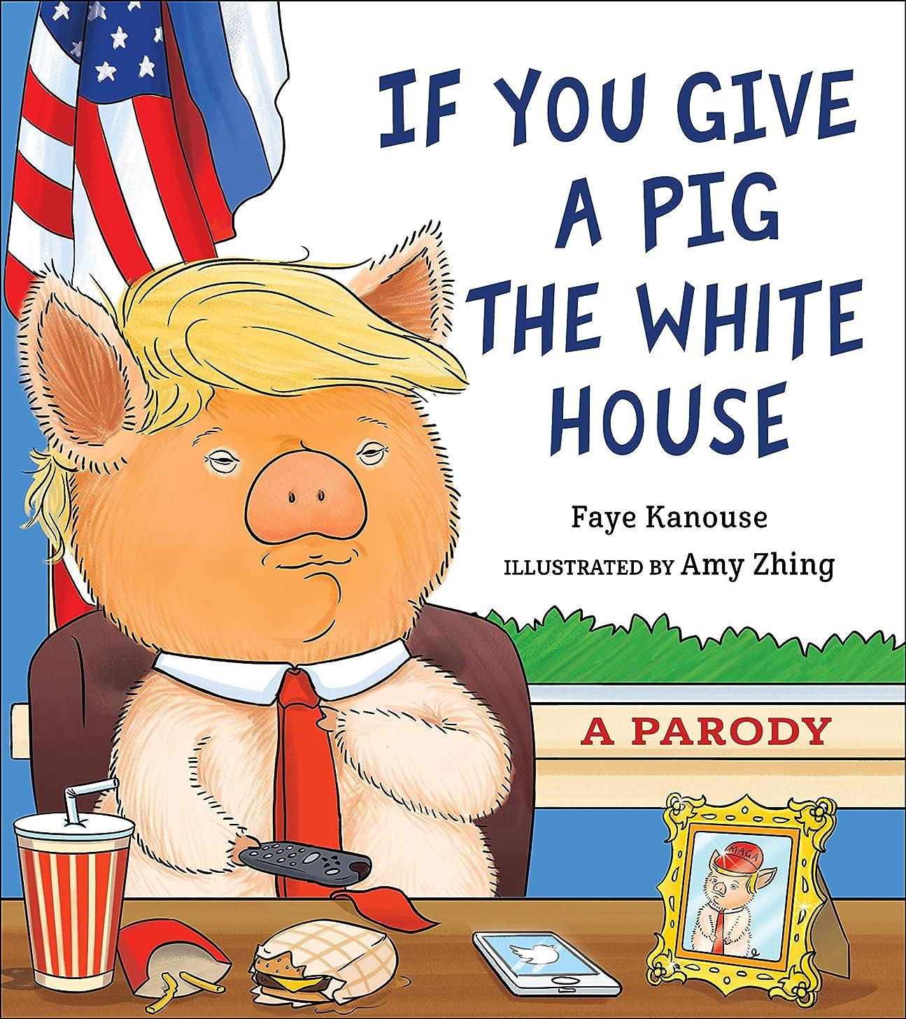リゾート恐ろしいです征服者If You Give a Pig the White House: A Parody for Adults (English Edition)