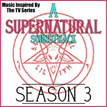 A Supernatural Soundtrack Season 3 (Music Inspired by the TV Series)