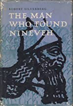 The man who found Nineveh;: The story of Austen Henry Layard