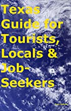Texas Guide for Tourists, Locals & Job-Seekers (English Edition)