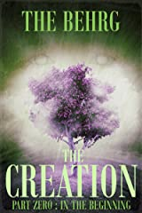 The Creation: In The Beginning (The Creation Series) Kindle Edition