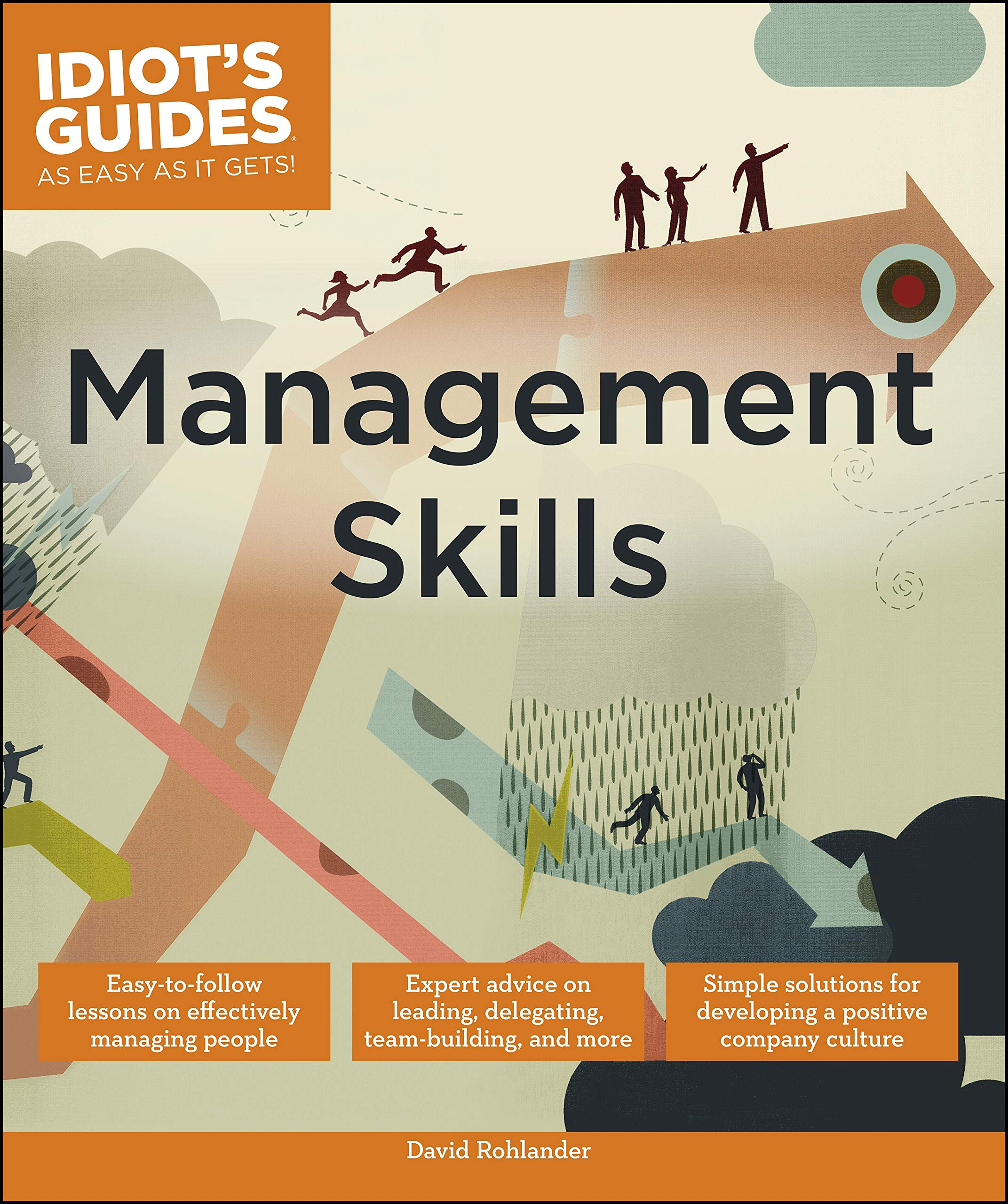 Management Skills: Easy-to-Follow Lessons on Effectively Managing People (Idiot's Guides)