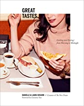 Great Tastes: Cooking (and Eating) from Morning to Midnight: A Cookbook