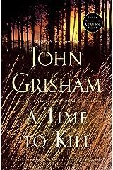 A Time to Kill: A Novel (Jake Brigance Book 1) (English Edition) eBook Kindle