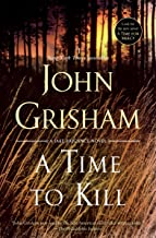 A Time to Kill: A Novel (Jake Brigance Book 1)