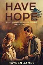 Have Hope: A Post-Apocalypse Survival Thriller (The Pulse Book 1)
