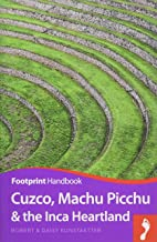 Cuzco, Machu Picchu and the Inca Heartland Handbook (Footprint Handbooks)