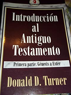 Introduccion al Antiguo Testamento (Primera Parte - Genesis a Ester) (Academia Cristiana del Aire)