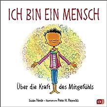 Ich bin ein Mensch: Über die Kraft des Mitgefühls (German Edition)