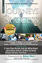 Journeys To Success: 31 International Authors Share Their Captivating Stories of Failure and Success. Based on the Success...